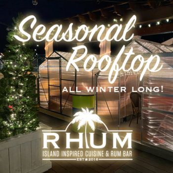Call us to reserve Rooftop Popup - all winter long at RHUM!