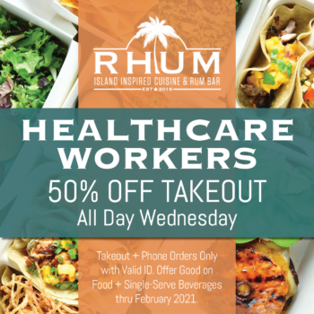 In appreciation of all you do, RHUM now offers 50% off takeout orders on Wednesdays through February for all healthcare workers with valid ID. Phone orders please.